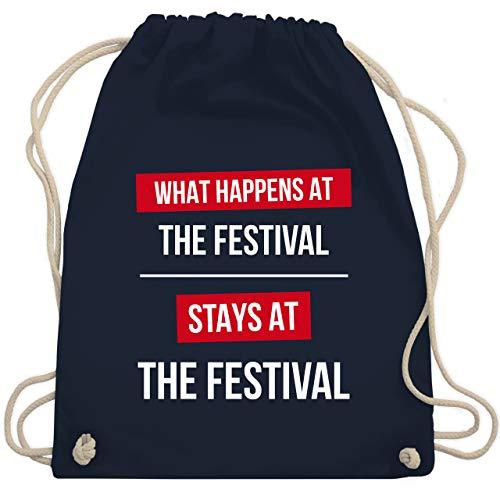 Shirtracer Festival Turnbeutel - What happens on the festival stays at the festival - Unisize - Navy Blau - nikolausgeschenke - WM110 - Turnbeutel und Stoffbeutel aus Baumwolle