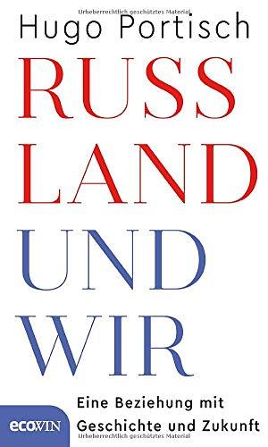 Russland und wir: Eine Beziehung mit Geschichte und Zukunft