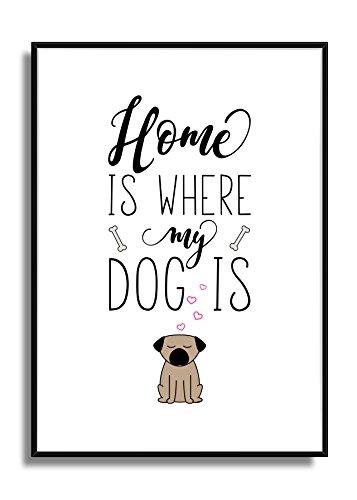 Haustier Hund Kunstdruck Wandbild DIN A4 ZUHAUSE IST WO Mein Hund IST Typo Poster Print Plakat