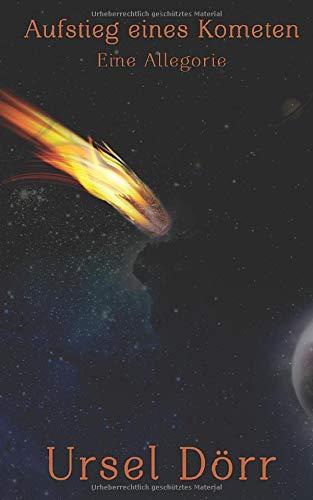 Aufstieg eines Kometen: Eine Allegorie