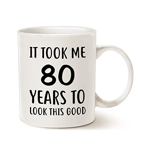 Funny Birthday Coffee Mug, It Took Me 80 Years to Look This Good Best 80th Birthday Gifts for Family...