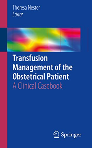 Transfusion Management of the Obstetrical Patient: A Clinical Casebook