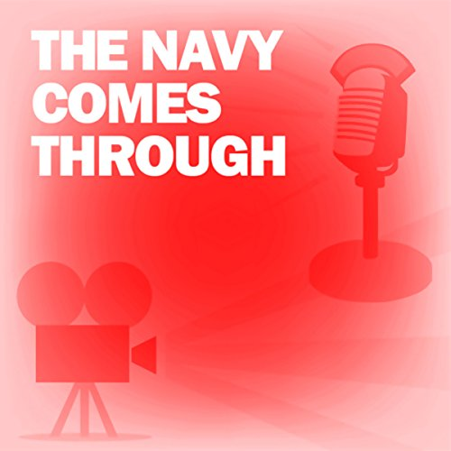 The Navy Comes Through audiobook cover art