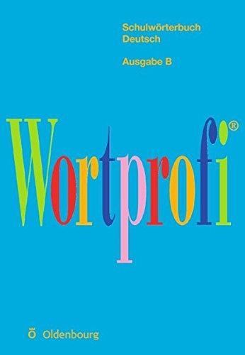 Wortprofi- Schulwörterbuch Deutsch, Ausgabe B