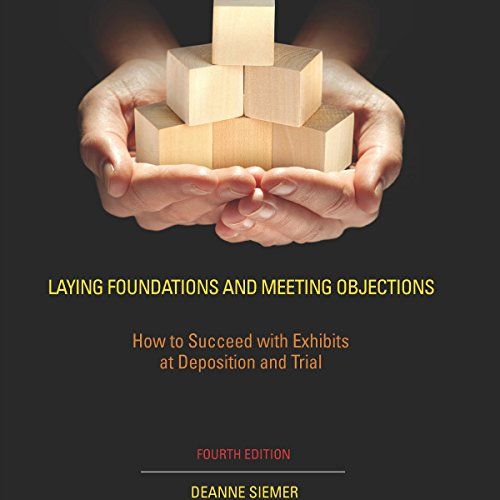 Laying Foundations and Meeting Objections: Section 8 - Technical Aspects of Using Exhibits audiobook cover art