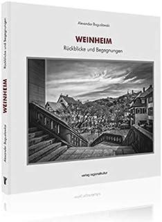 Weinheim: Rückblicke und Begegnungen