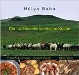 Die traditionelle kurdische Küche: Ein Kochbuch (Kurdisch-Deutsch) ( Juli 2011 )