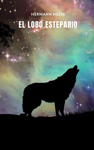 El lobo estepario: Un libro para los temerosos de emprender