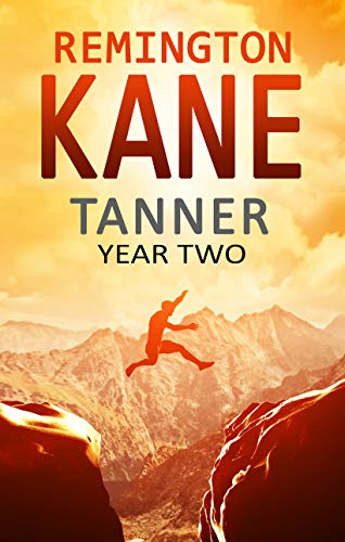 Tanner: Year Two (A Tanner Series Book 2) by [Remington Kane]