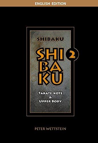 SHIBAKU – 2 (Englisch): Takate-kote & Upper Body (Taschenbuch)