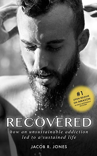 RECOVERED: How an unsustainable addiction led to a sustained life