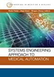 Systems Engineering Approach to Medical Automation (Artech House Series, Engineering in Medicine & Biology)