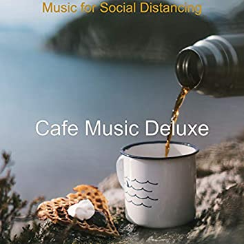 Music for Social Distancing