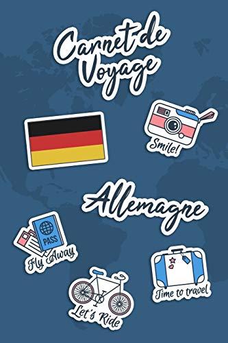 Carnet de Voyage Allemagne: Journal de Voyage | 106 pages, 15,24 cm x 22,86 cm | Pour vous accompagner durant votre séjour