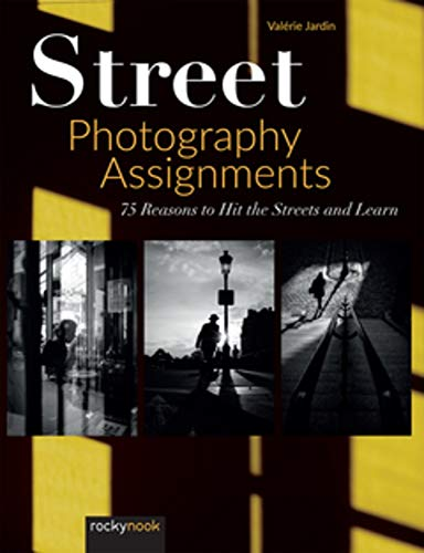 Compare Textbook Prices for Street Photography Assignments: 75 Reasons to Hit the Streets and Learn  ISBN 9781681986791 by Jardin, Valerie