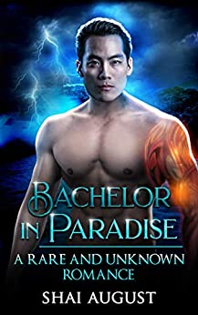 Bachelor In Paradise: A Rare and Unknown Romance (The Rare and The Unknown Book 8) by [Shai August]