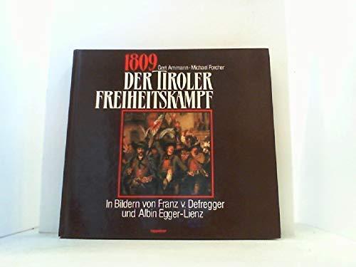 1809. Der Tiroler Freiheitskampf in Bildern von Franz v. Defregger und Albin Egger - Lienz
