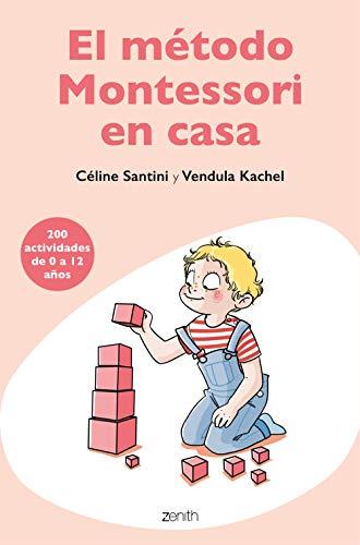 El método Montessori en casa: 200 actividades de 0 a 12 años