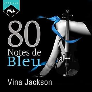 80 Notes de bleu                   De :                                                                                                                                 Vina Jackson                               Lu par :                                                                                                                                 Sophie Celzo                      Durée : 9 h et 48 min     20 notations     Global 3,9