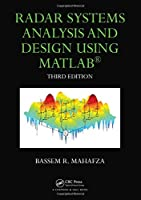 Radar Systems Analysis and Design Using MATLAB (Advances in Applied Mathematics)