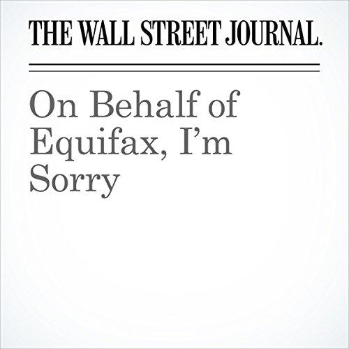 On Behalf of Equifax, I'm Sorry | Paulino do Rego Barros Jr.