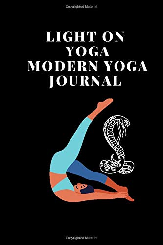 Light on Yoga Modern Yoga journal:: A Yoga Log Book / Yoga Tracker / Yoga Journal / Yoga Notebook for people - 6x9 inches, 120 pages of logs