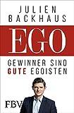 EGO: Gewinner sind gute Egoisten von Backhaus, Julien
