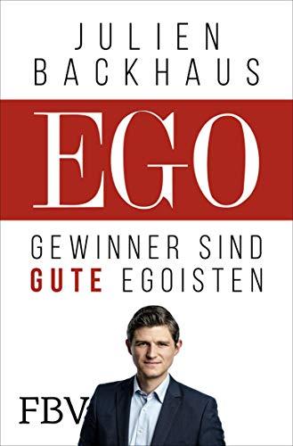 Buchseite und Rezensionen zu 'EGO: Gewinner sind gute Egoisten' von Backhaus, Julien