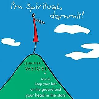 I'm Spiritual Dammit! audiobook cover art