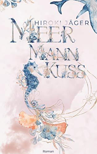 Meermannkuss (Meeres-Kuss-Reihe, Band 1)