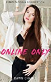 Online Only: Feminization & Sissification (English Edition)
