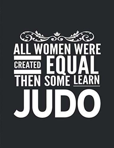 All Women Learn Judo: Journal Notebook For Martial Arts Woman Girl - Best Fun Sensei Instructor Teacher Student Gifts - Black Cover 8.5