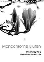 Monochrome Blueten - In Schwarz-Weiss Bildern durch das Jahr (Wandkalender 2022 DIN A4 hoch): Blueten in Schwarz-Weiss Bildern (Monatskalender, 14 Seiten )