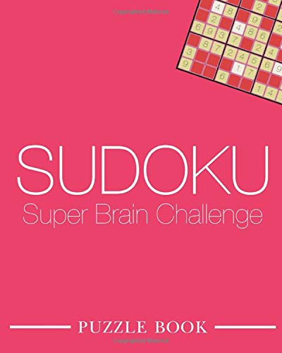 Sudoku Super Brain Challenge Puzzle Book: Sort It By Drawn Numbers Game Includes 200 Puzzles With Answers