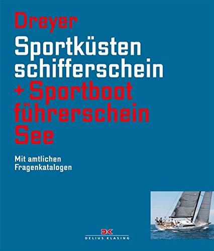 Sportküstenschifferschein & Sportbootführerschein See: Mit amtlichen Fragenkatalogen / Mit SKS Prüfungsstoff