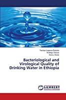Bacteriological and Virological Quality of Drinking Water in Ethiopia