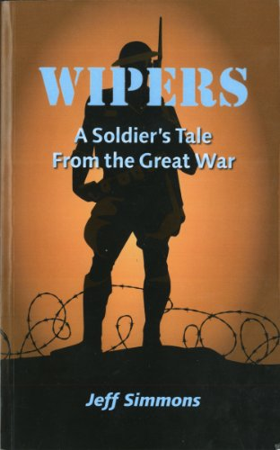 Wipers:  A Soldier's Tale From the Great War (1) (English Edition)