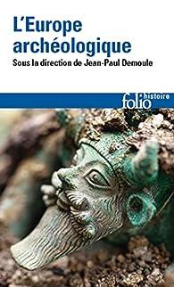 L'Europe archéologique par Jean-Paul Demoule