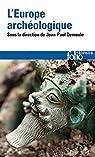 L'Europe archéologique par Demoule