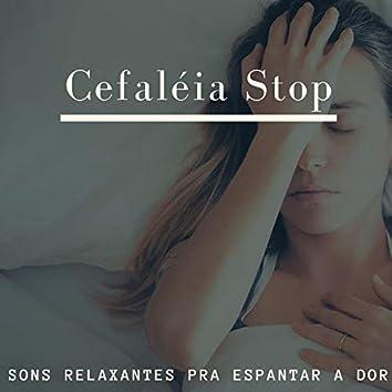 Cefaléia Stop: Sons Relaxantes pra Espantar a Dor, Música para o Tratamento da Cefaléia