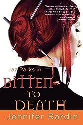 Bitten to Death (Jaz Parks, Book 4): Jennifer Rardin