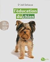 L'éducation du chien NE de Joel Dehasse
