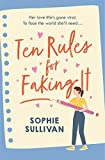 Ten Rules for Faking It: Can you fake it till you make it when it comes to love? (English Edition)