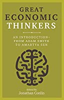 Great Economic Thinkers: An Introduction from Adam Smith to Amartya Sen