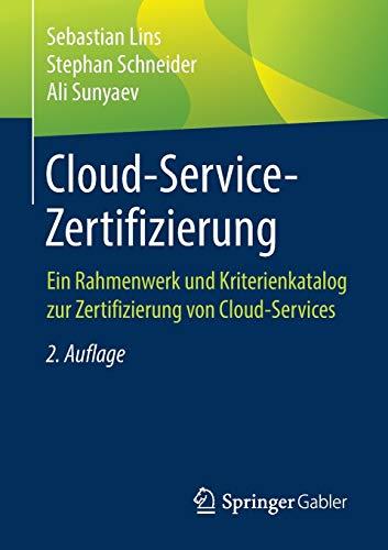 Cloud-Service-Zertifizierung: Ein Rahmenwerk und Kriterienkatalog zur Zertifizierung von Cloud-Services