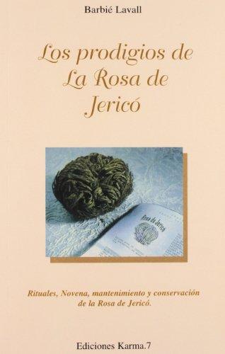 Los prodigios de la Rosa de Jericó: Rituales, novena, mantenimiento y conservación de la Rosa de Jericó (General)