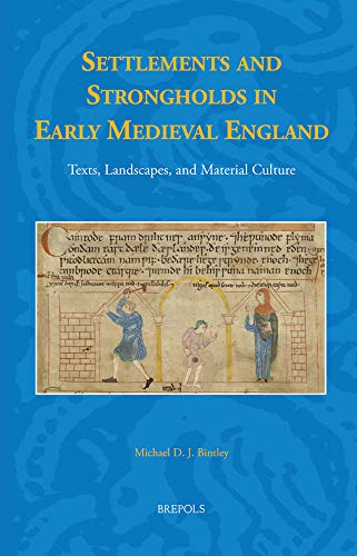 Compare Textbook Prices for Settlements and Strongholds in Early Medieval England: Texts, Landscapes, and Material Culture Studies in the Early Middle Ages Old English, English and Latin Edition Multilingual Edition ISBN 9782503583846 by M. Bintley