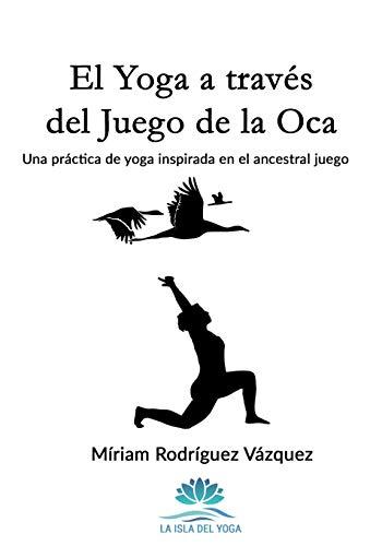 El Yoga a través del Juego de la Oca: Una práctica de yoga inspirada en el ancestral juego