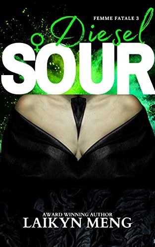 Sour Diesel: Femme Fatale 3 (English Edition)