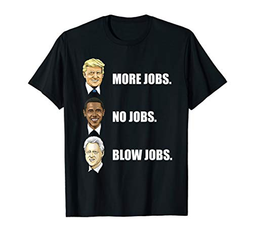 Donald Trump More Jobs Obama No Jobs Bill Clinton Blow...